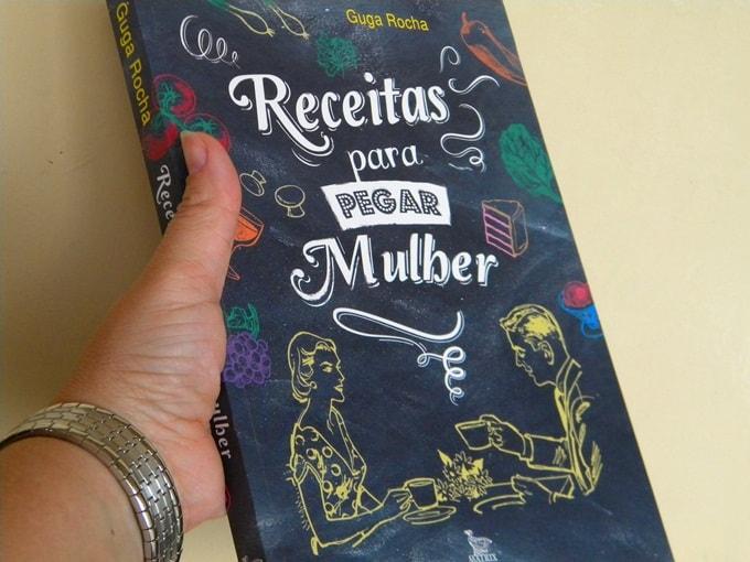 """Livro de Culinária do Guga Rocha """"Receitas para pegar mulher"""""""