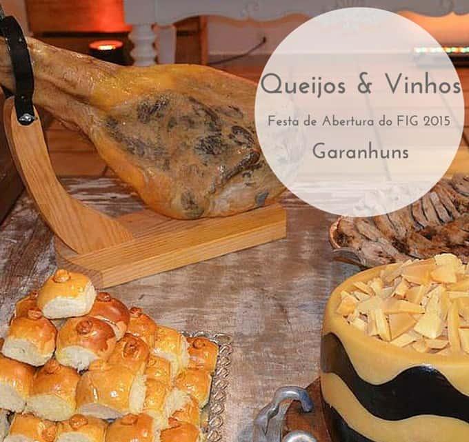 15ª Festa de Queijos e Vinhos. Abertura do #FIG2015