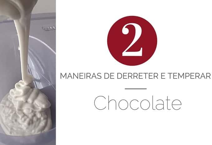 Derreter e temperar chocolate